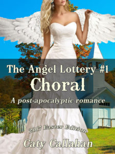 The Angel Lottery #1: Choral by Caty Callahan