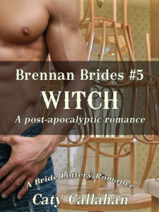 Brennan Brides #5: Witch by Caty Callahan