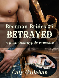 Brennan Brides 7: Betrayed by Caty Callahan | Buy Now