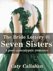 The Bride Lottery #1: Seven Sisters by Caty Callahan