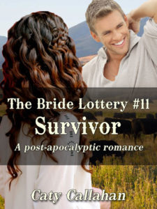Bride Lottery 11: Survivor by Caty Callahan | Buy Now