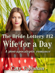 Bride Lottery 12: Wife for a Day by Caty Callahan | Buy Now