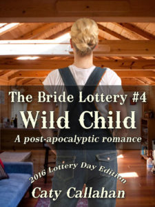 The Bride Lottery #4: Wild Child by Caty Callahan