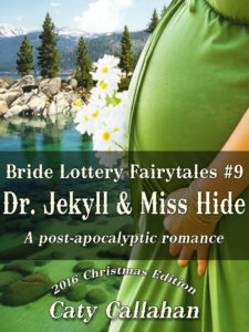 Bride Lottery Fairytales #9: Dr. Jekyll and Miss Hide by Caty Callahan