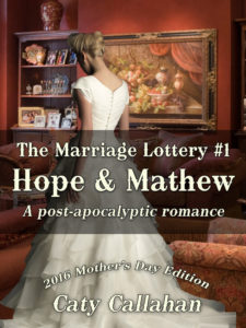 The Marriage Lottery #1: Hope and Mathew by Caty Callahan