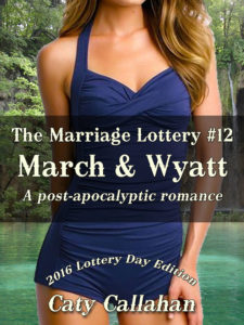 The Marriage Lottery #12: March and Wyatt by Caty Callahan