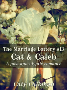 The Marriage Lottery #13: Cat and Caleb by Caty Callahan