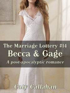 The Marriage Lottery #14: Becca and Gage by Caty Callahan