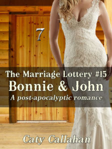 The Marriage Lottery #15: Bonnie and John by Caty Callahan