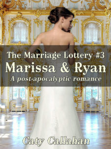 The Marriage Lottery #3: Marissa and Ryan by Caty Callahan