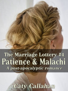 The Marriage Lottery #4: Patience and Malachi by Caty Callahan