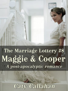 The Marriage Lottery #8: Maggie and Cooper by Caty Callahan